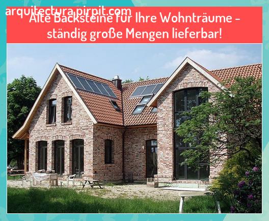 Alte Backsteine für Ihre Wohnträume - ständig große Mengen lieferbar! #alte #Arquitectura Residencial #Backsteine #für #Große #Ihre #lieferbar #Mengen #ständig #Wohnträume