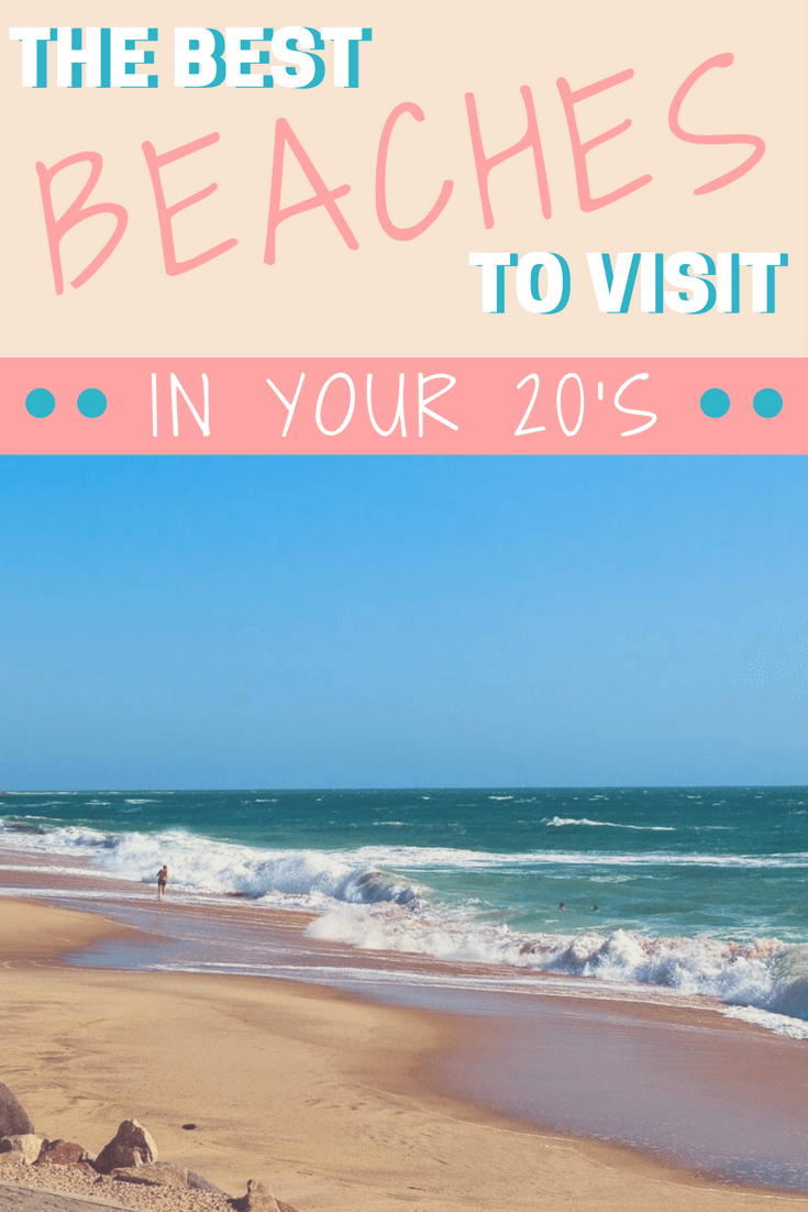Beach Vacation Spots For 20 Somethings