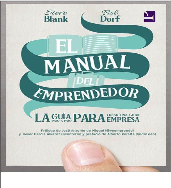 El Manual Del Emprendedor Blank Dorf Pdf Español Http Helpbookhn Blogspot Com 2014 12 El Man Libros De Administracion Libros De Negocios Emprendedor