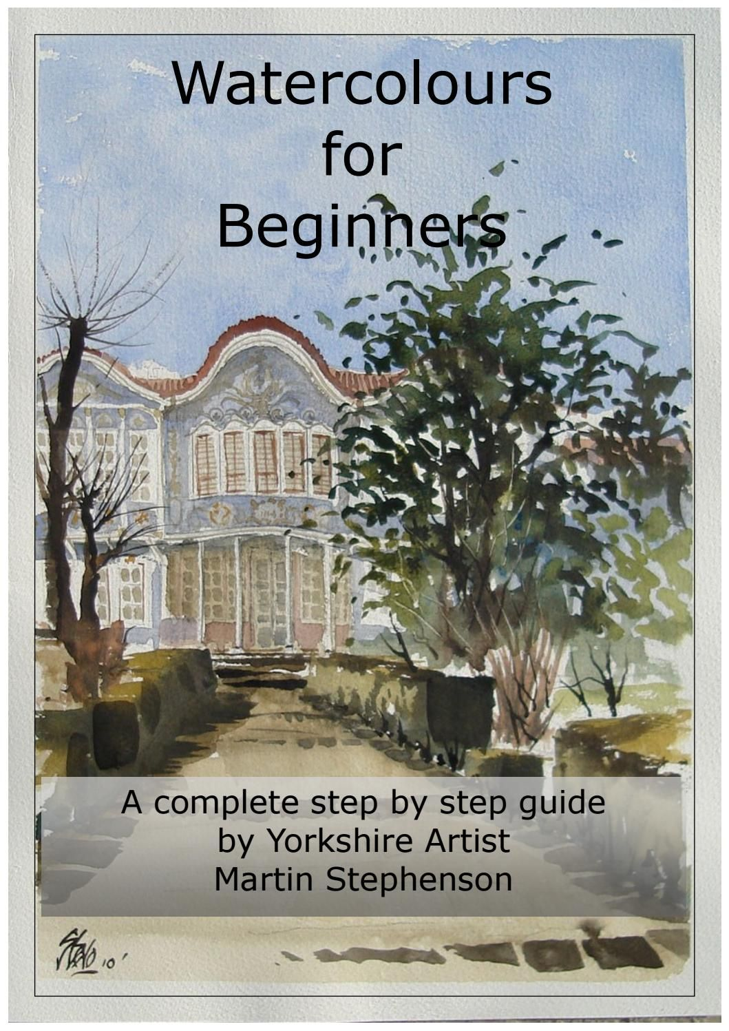 Watercolor books for beginners - Watercolours For Beginners E Book 157 Pages Copy Watercolours For Beginners By English Landscape Artist Martin Stephenson