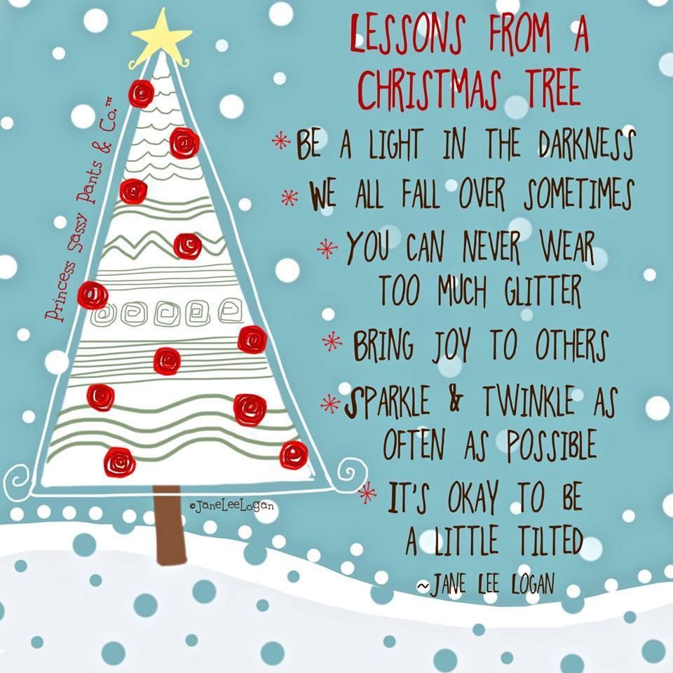 Lessons from a Christmas Tree * Be a light in the darkness. * We all feel fall over sometimes ...