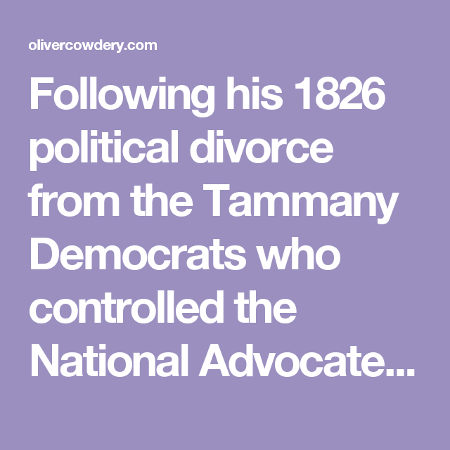 Following his 1826 political divorce from the Tammany Democrats who controlled the National Advocate, Noah left its editorial offices in July of that year and immediately founded his own, independent New York Enquirer.