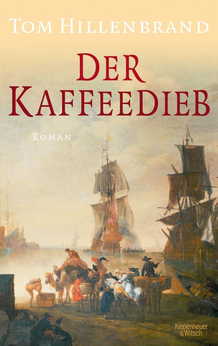 Tom Hillenbrand: Der Kaffeedieb (Kiepenheuer & Witsch