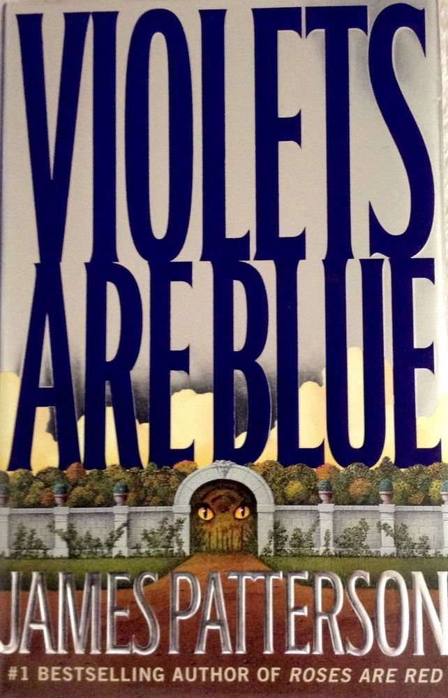 Violets Are Blue by James Patterson 1ST Edition 2001 Hardcover