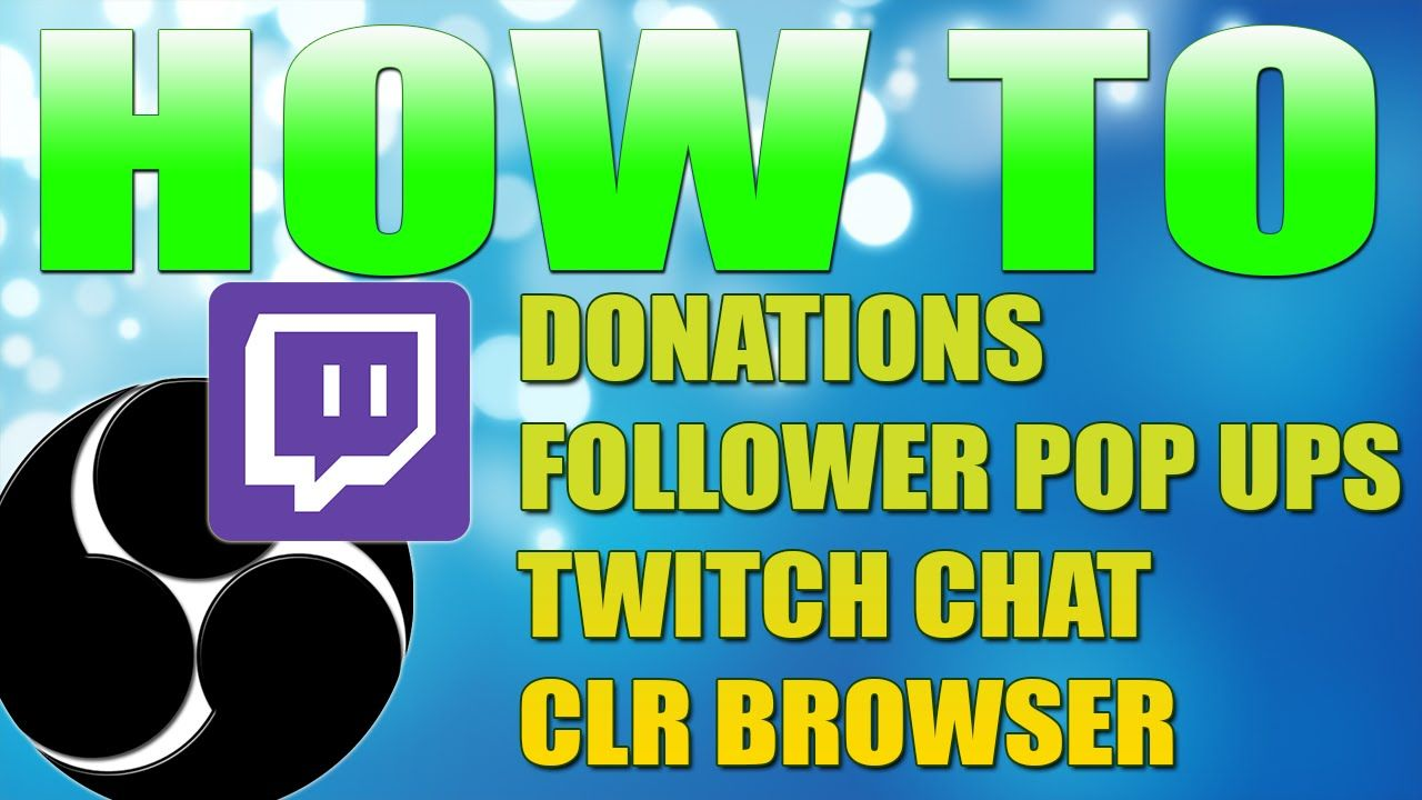 How To Setup Clr Browser, Pop Ups, Donations And Twitch Chat For Streami