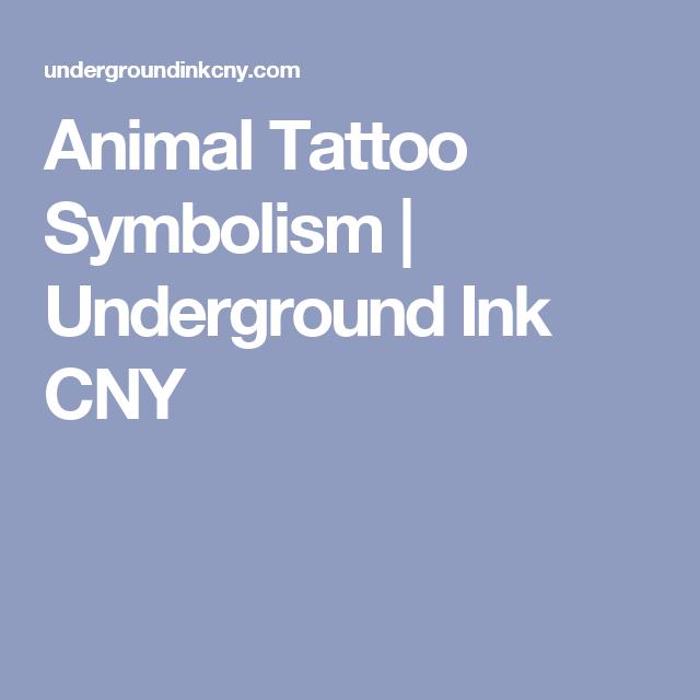 Animal Tattoo Symbolism Underground Ink Cny Tattoos Pinterest