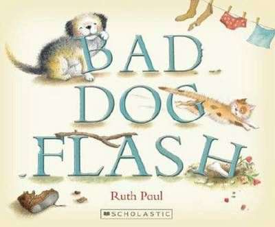 Popular Wellington-based children's author Ruth Paul is back with Bad Dog Flash, a lovely new picture book with simple words to delight your toddler or preschooler.