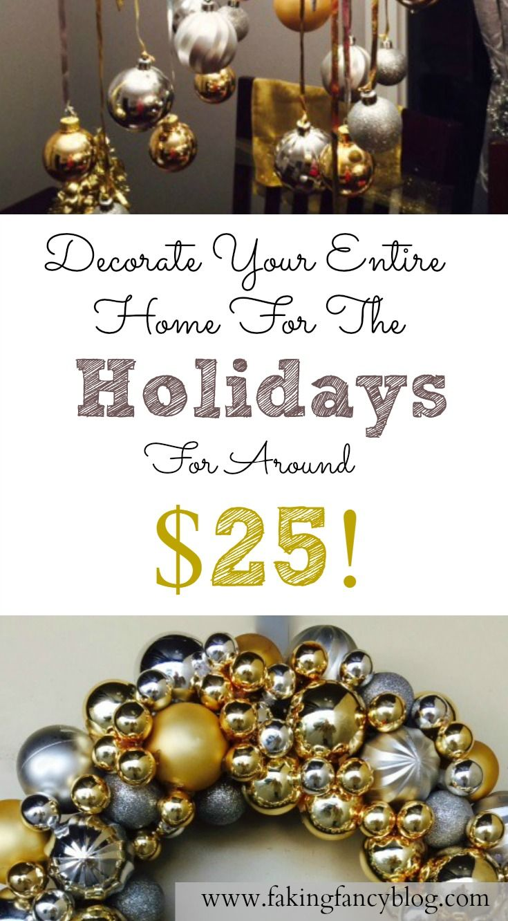 Affordable holiday decor- decorate your entire home for around $25!