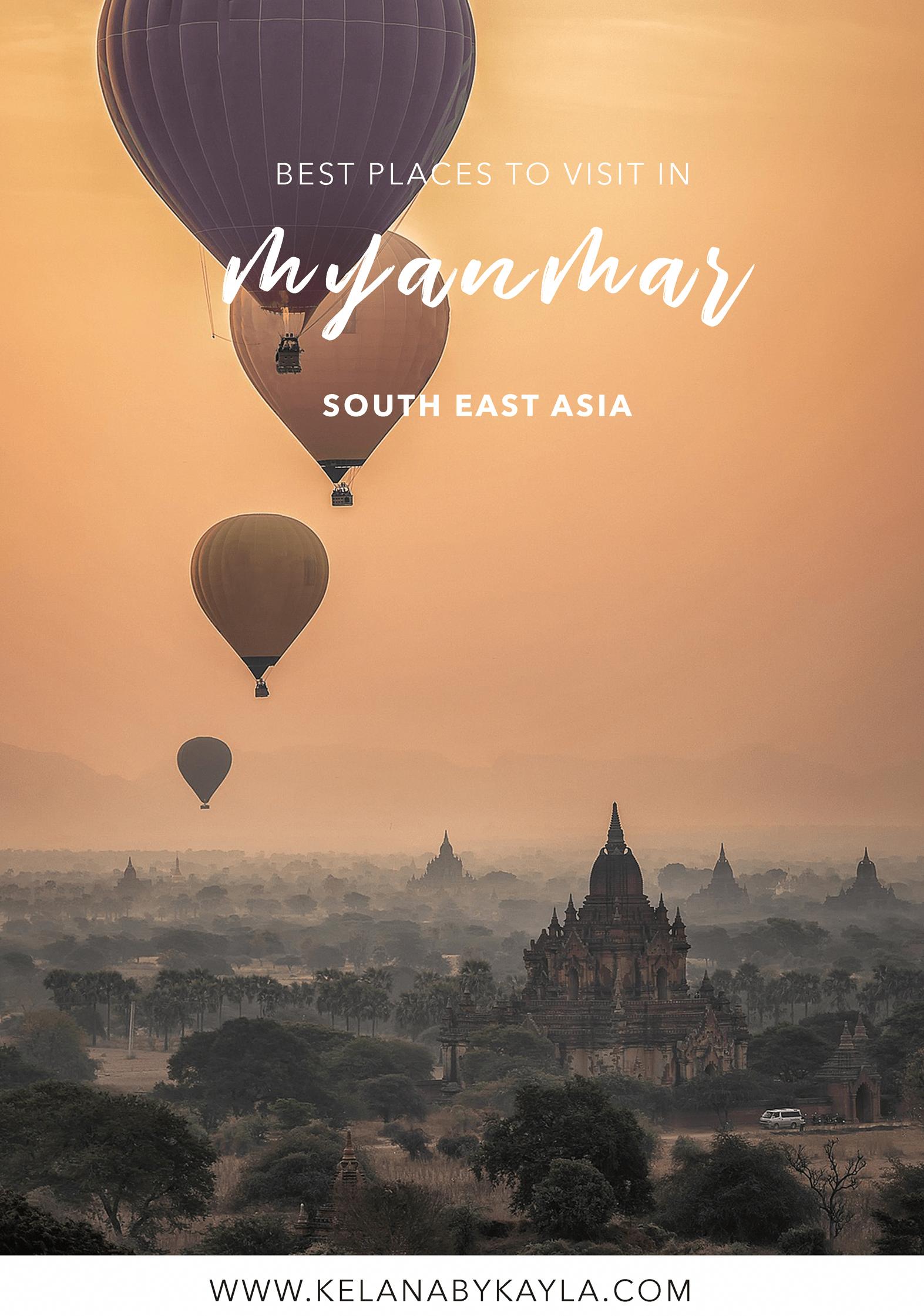 Best Places To Visit In Myanmar Kelana By Kayla Asiatravel