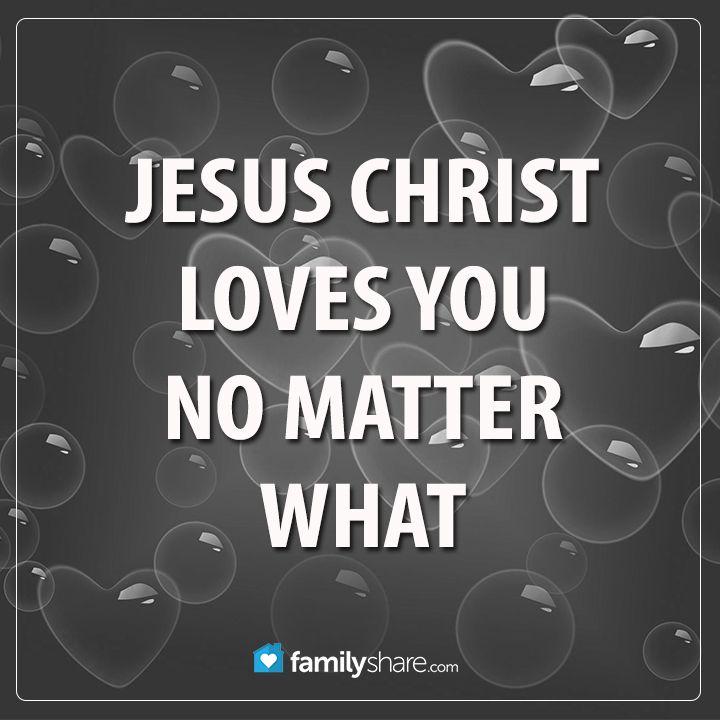 Jesus Christ Loves You No Matter What Faith God Amen Jesus