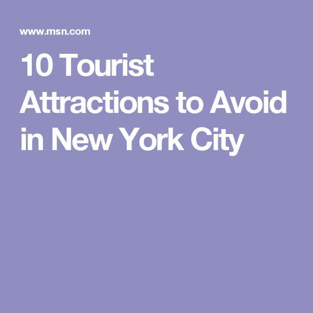 10 Tourist Attractions to Avoid in New York City