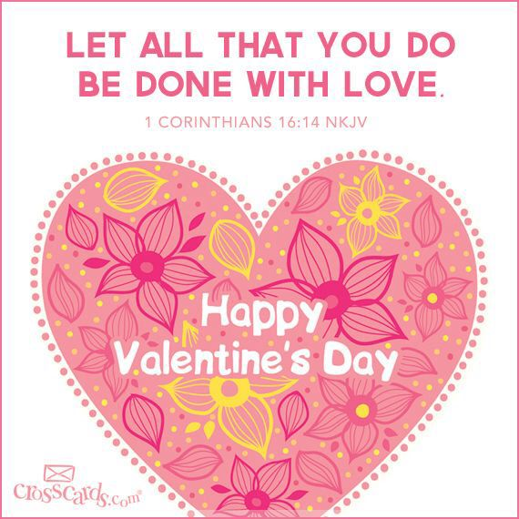 Let All That You Do Be Done With Love! 1 Corinthians 16:14 NKJV
