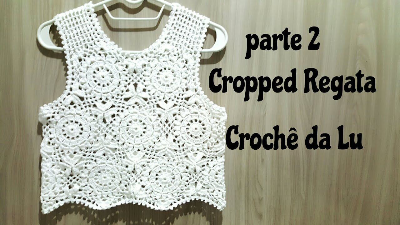 Cropped Regata em crochê - parte 2 | botles | Pinterest | Crochet ...