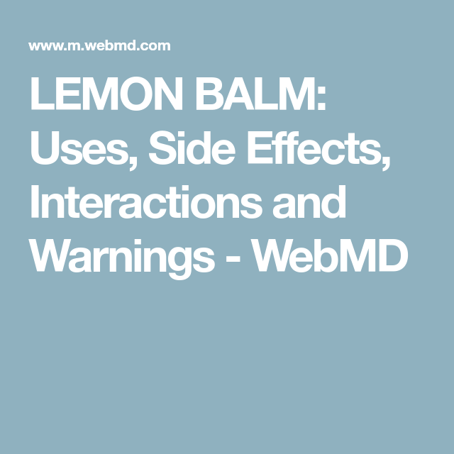 LEMON BALM: Uses, Side Effects, Interactions and Warnings