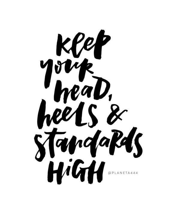 db11fa5fdb078 Keep Your Head Heels Standards High Handlettered Motivational ...