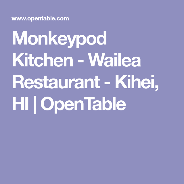 Monkeypod Kitchen - Wailea Restaurant - Kihei, HI ...