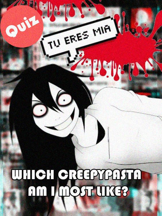 WHICH CREEPYPASTA AM I MOST LIKE? in 2020   Creepypasta