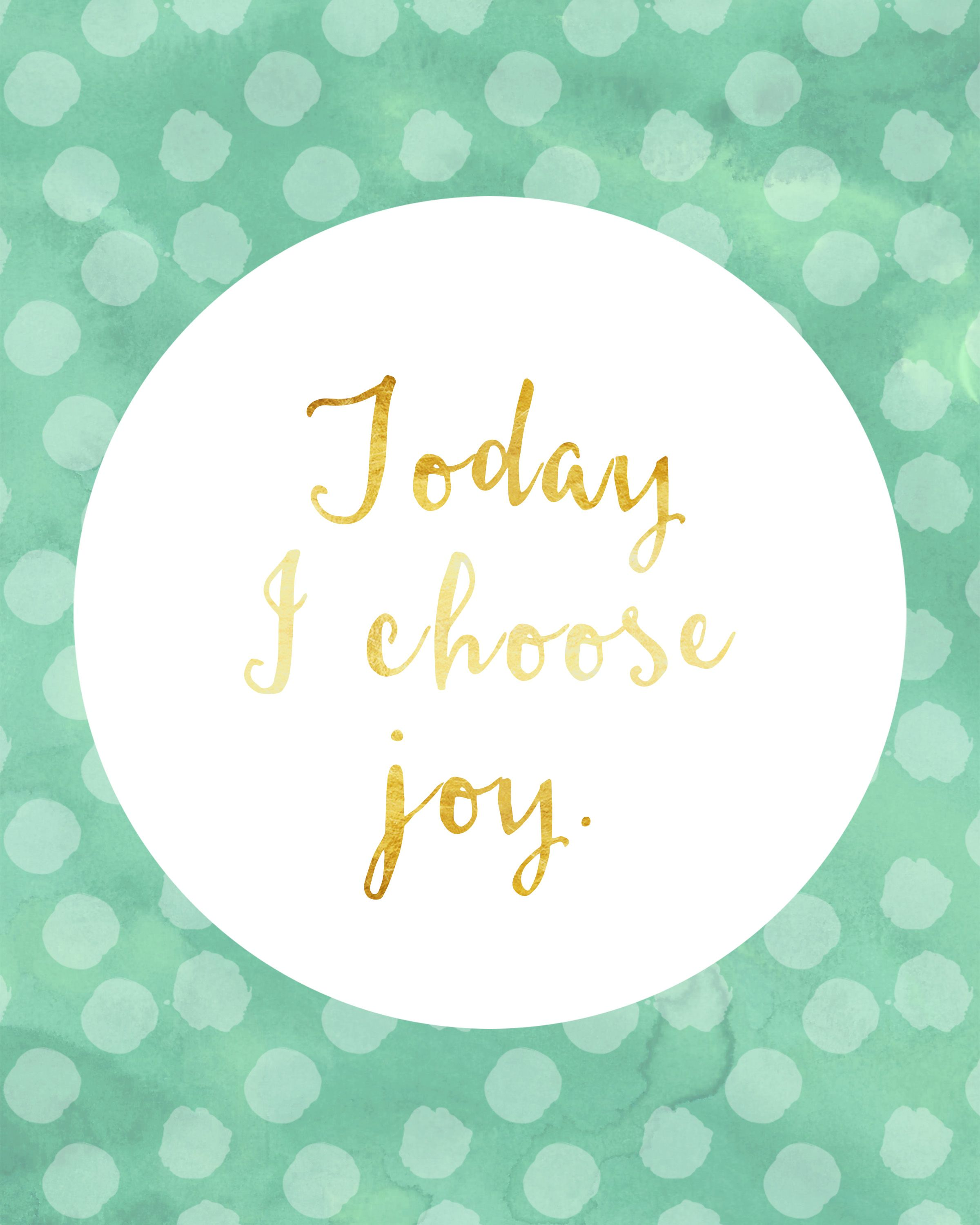 Today I Choose Joy Inspirational Quotes Pinterest Choose Joy