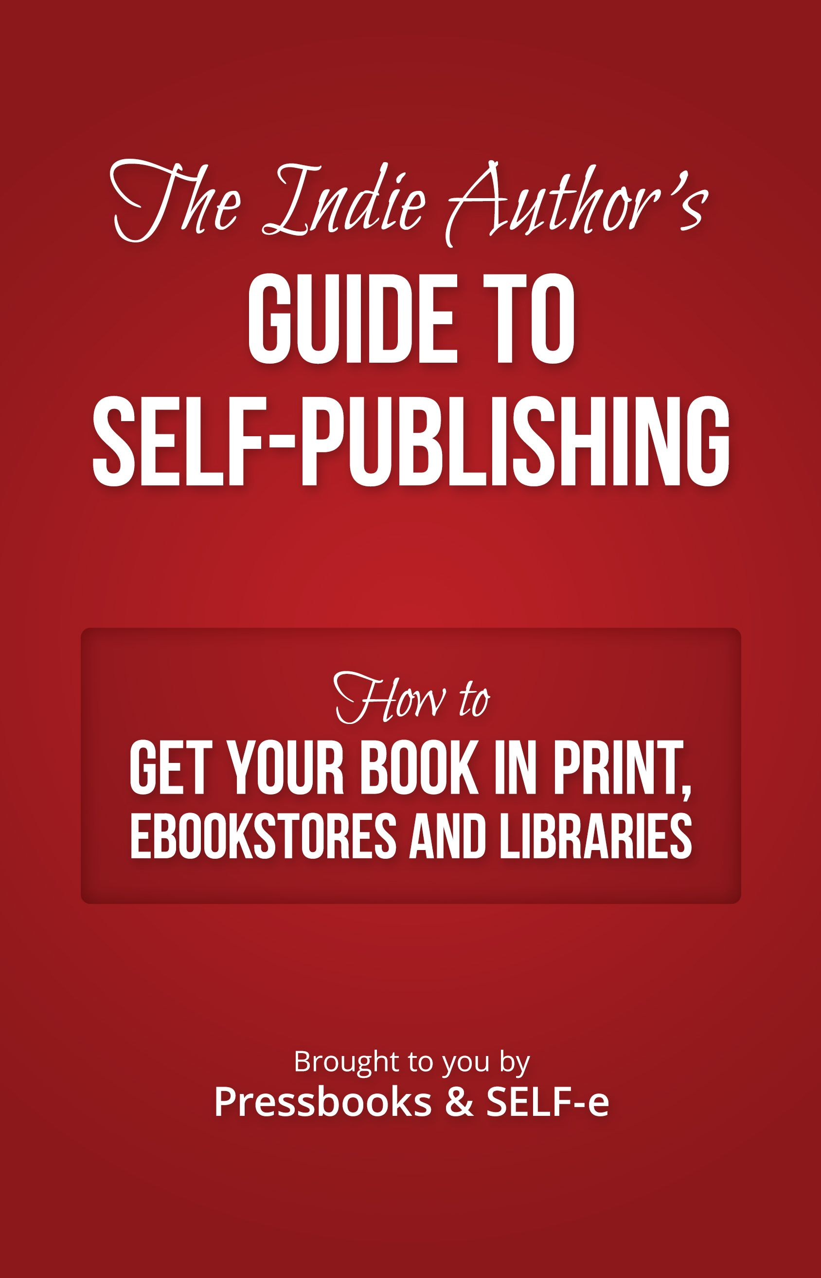 """The Indie Author's Guide to SelfPublishing"""" shows authors"""