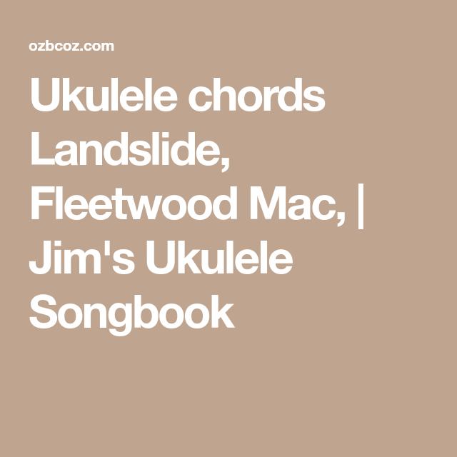 Ukulele Chords Landslide Fleetwood Mac Jims Ukulele Songbook
