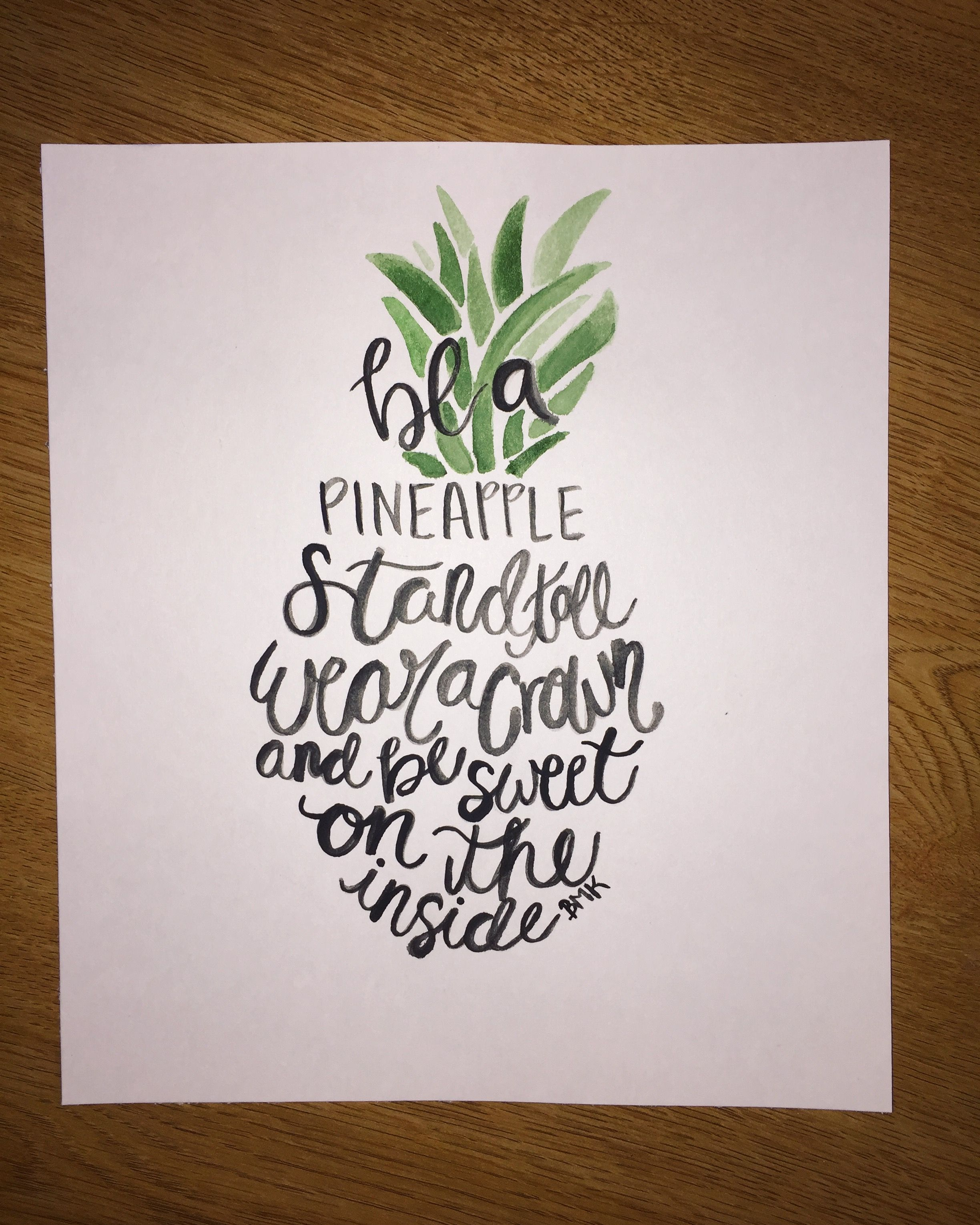 Be a pineapple, stand tall, wear a crown, and be sweet on the