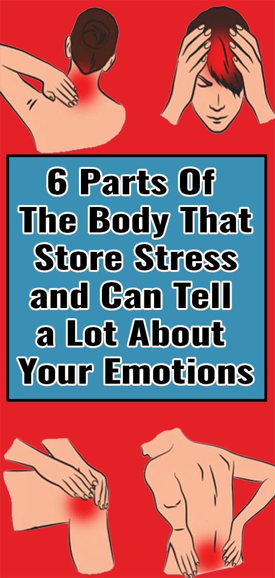 6 Parts Of The Body That Store Stress and Can Tell a Lot About Your Emotions
