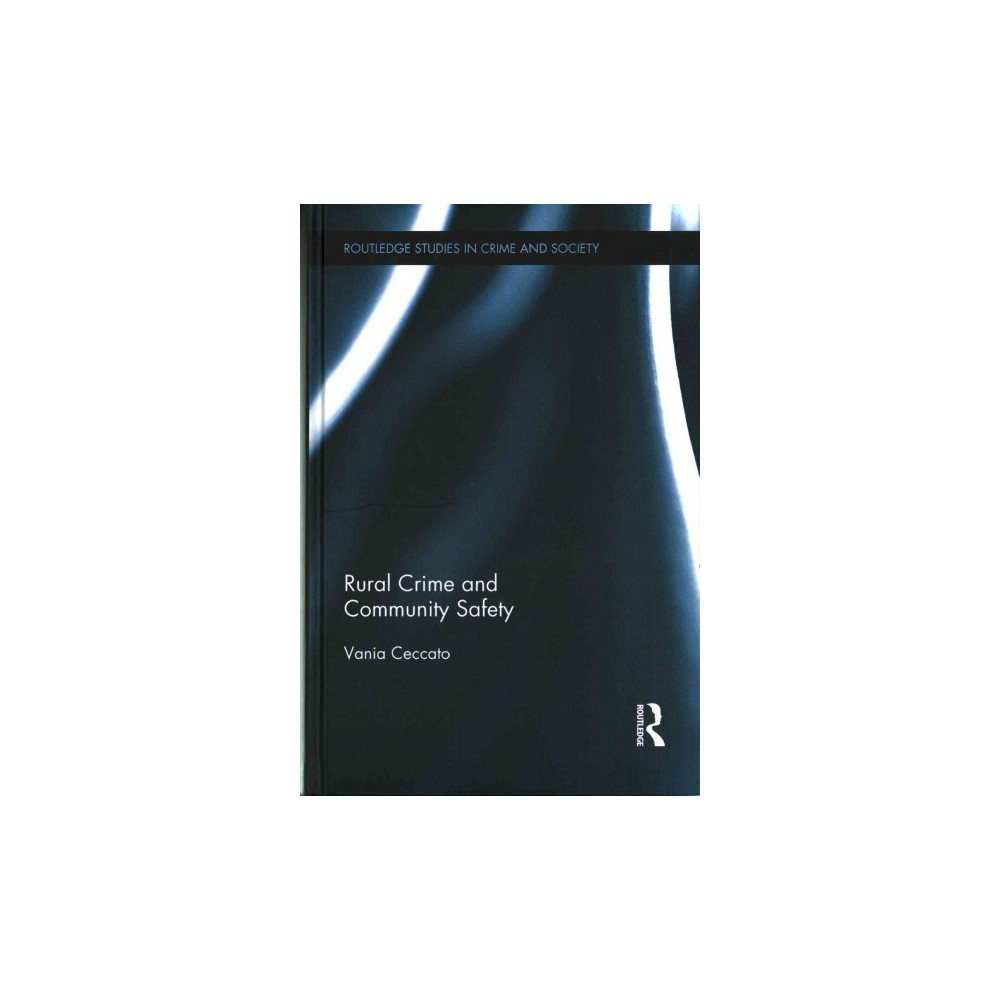 Rural Crime and Community Safety   Routledge Studies in Crime and     Rural Crime and Community Safety   Routledge Studies in Crime and Society    Hardcover       Science Technology