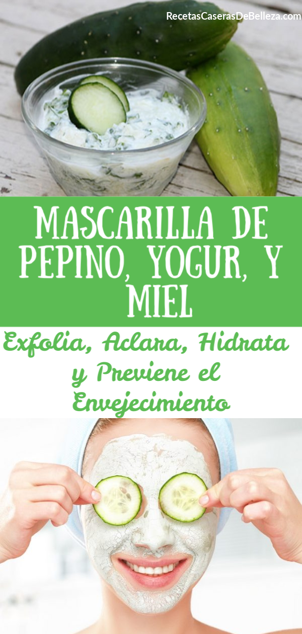 Mascarilla Facial Diy De Pepino Yogur Y Miel Miel En La Cara Tratamientos Faciales Caseros Mascarilla De Pepino