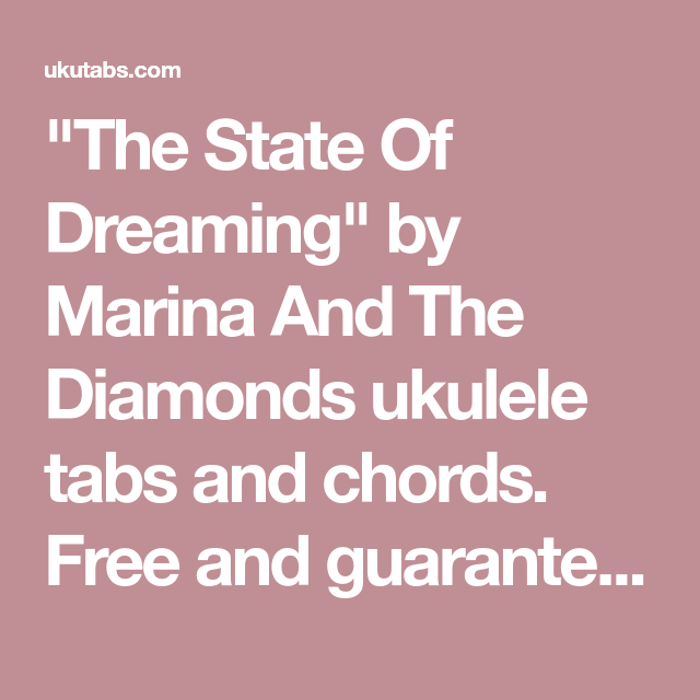The State Of Dreaming By Marina And The Diamonds Ukulele Tabs And