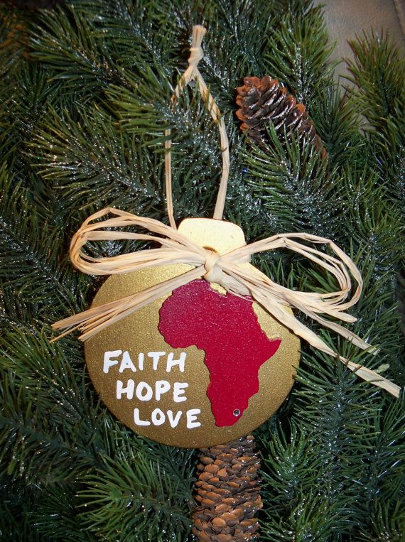 Faith Hope Love Africa Christmas Ornament by TreasuredLifeGallery, $10.00 - Faith Hope Love Africa Christmas Ornament By TreasuredLifeGallery