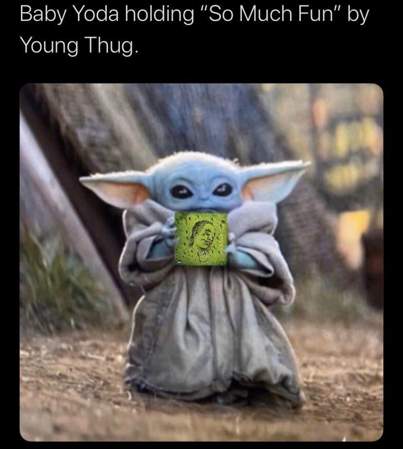 Baby Yoda Slimy Young Thug Fun Thug