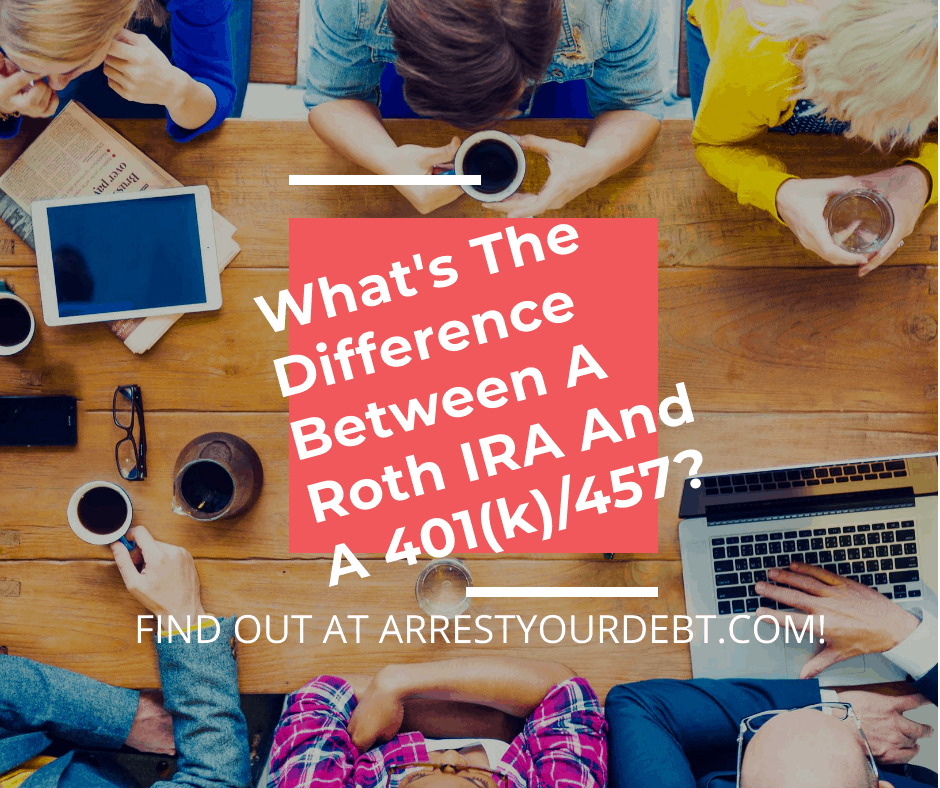 What's The Difference Between A Roth IRA And A 401(k)/457