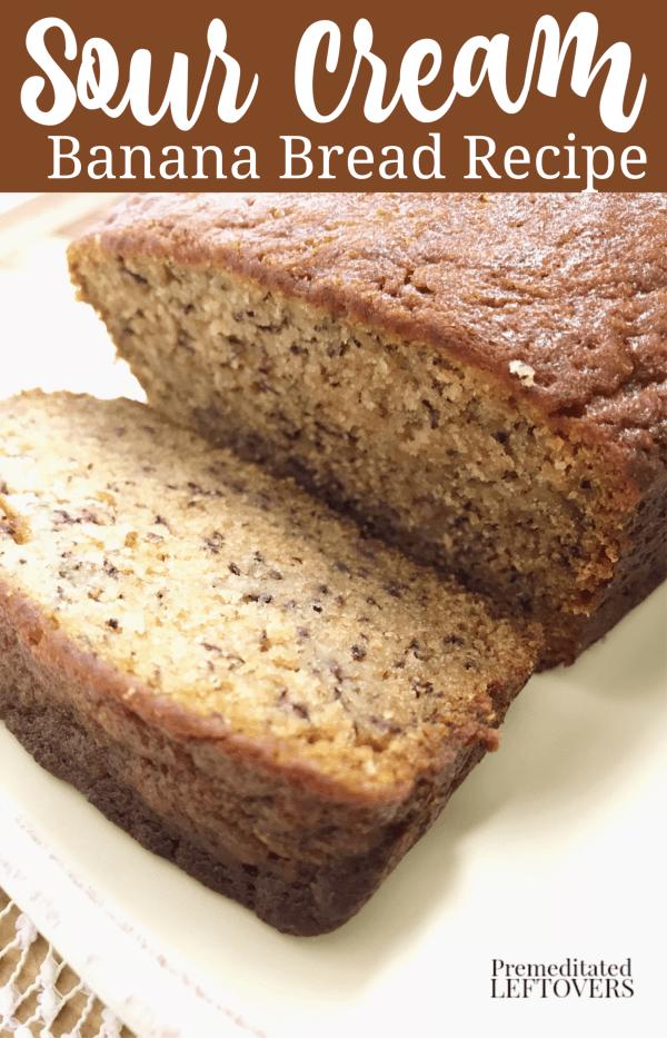 This Sour Cream Banana Bread Recipe Takes Basic Banana Bread And Kicks It Up A In 2020 Sour Cream Banana Bread Banana Bread Recipe Easy Moist Banana Bread Recipe Moist