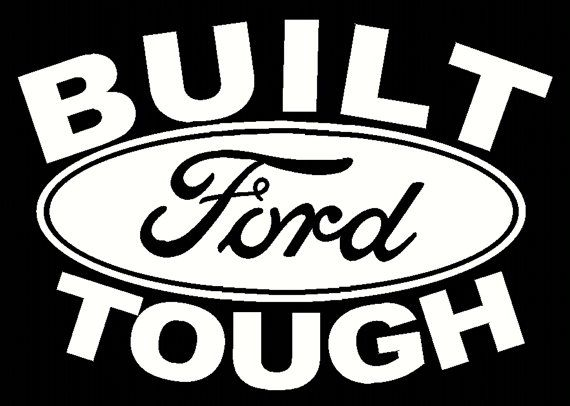 Built Ford Tough Vinyl Decal By Southernnovelties On Etsy 6 50