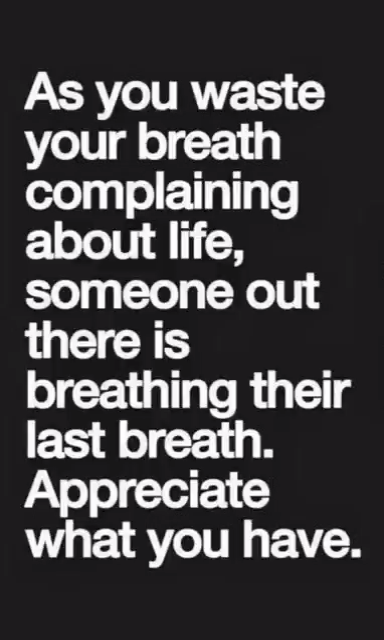 Photo of As you waste your breath complaining about life