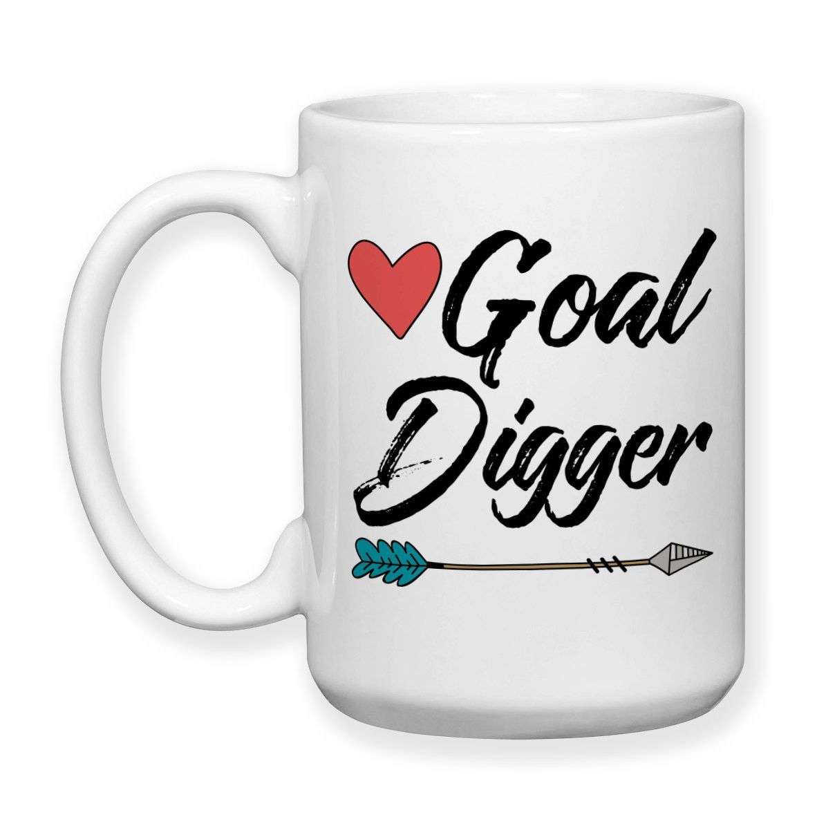 Coffee Mug, Goal Digger Hustling Work For Your Dreams Reaching Goals Boss Work Graduation Office, Gift Idea, Large Coffee Cup 15 oz