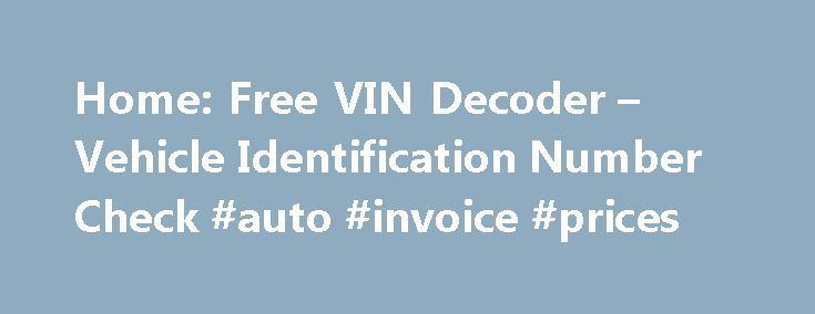Home Free VIN Decoder u2013 Vehicle Identification Number Check #auto - home invoice