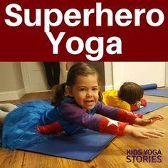 superhero yoga poses for kids  yoga for kids yoga moves