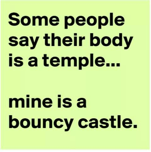 Some People Say Their Body Is A Temple Funny Quotes Funny