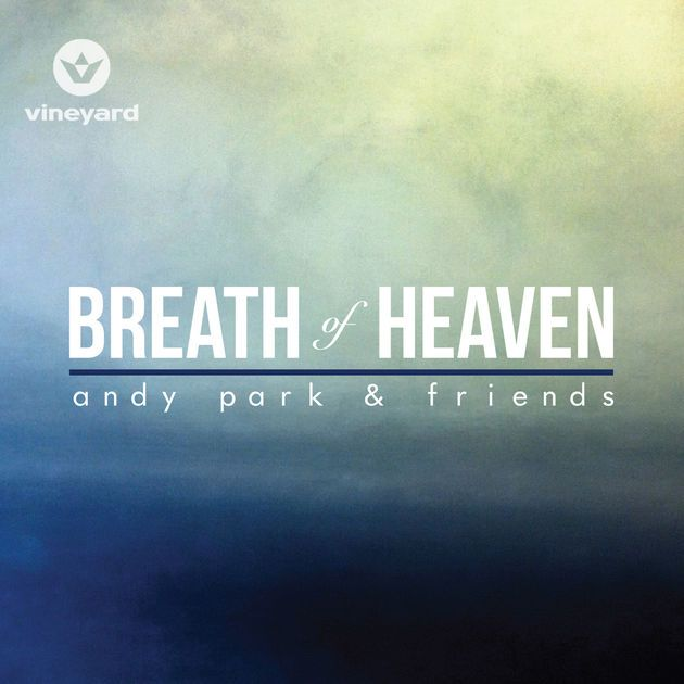‎Breath of Heaven by Andy Park on Apple Music Andy park