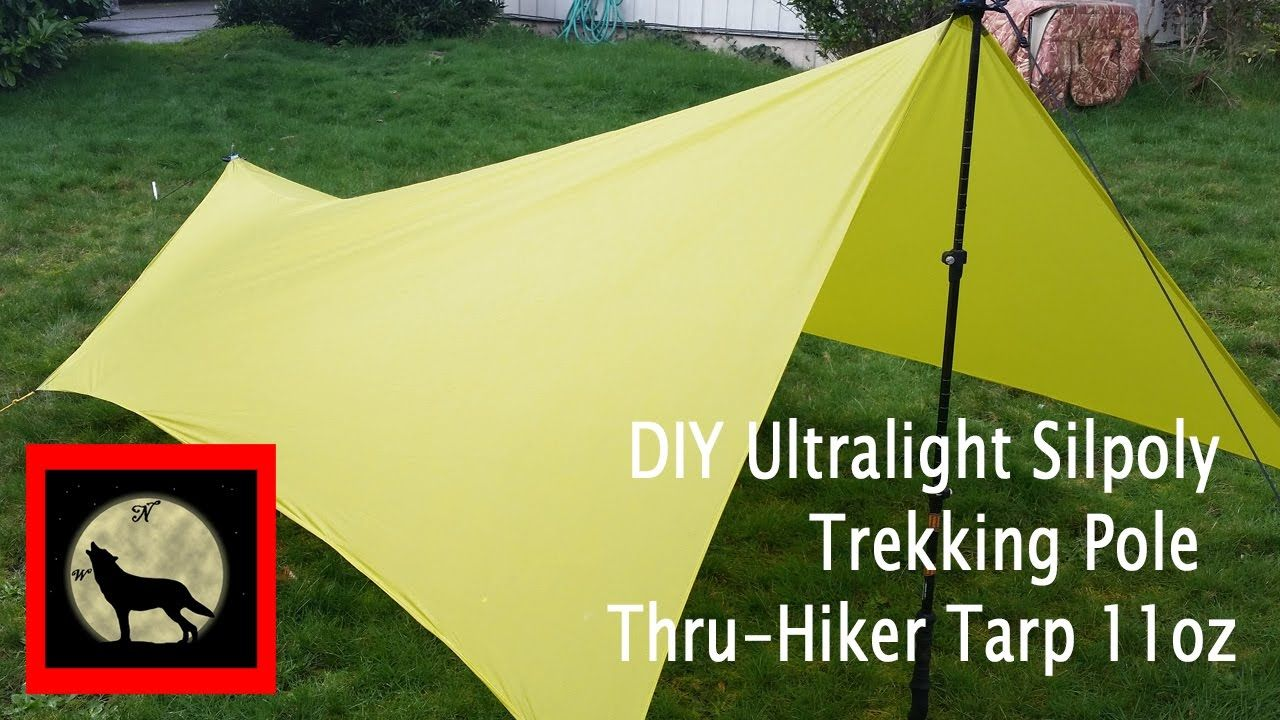 DIY Ultralight Silpoly Trekking Pole Thru-Hiker Tarp 11oz - YouTube & DIY Ultralight Silpoly Trekking Pole Thru-Hiker Tarp 11oz ...