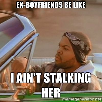 Stalked by ex boyfriend