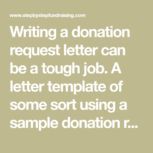 writing a donation request letter can be a tough job a letter template of some sort using a sample donation request letter will help you get started