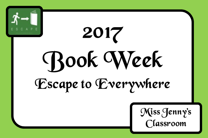 Book Week 2017. Escape to Everywhere. A board full of the books, activities and ideas to use this year during the Australia Book Week celebrations. Board Cover. Miss Jenny's Classroom