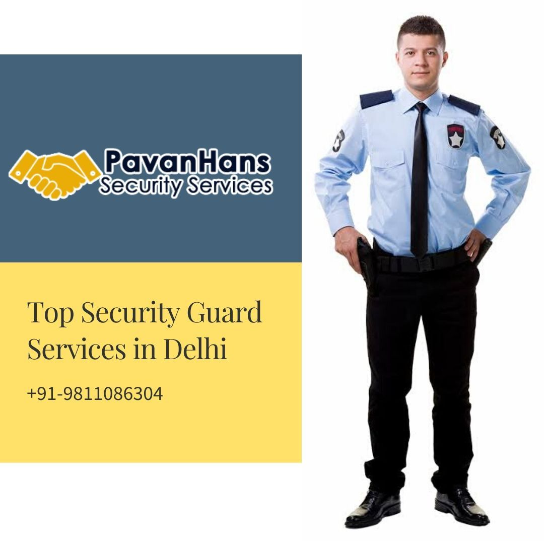The Top Security Guard Services in Delhi, India Security