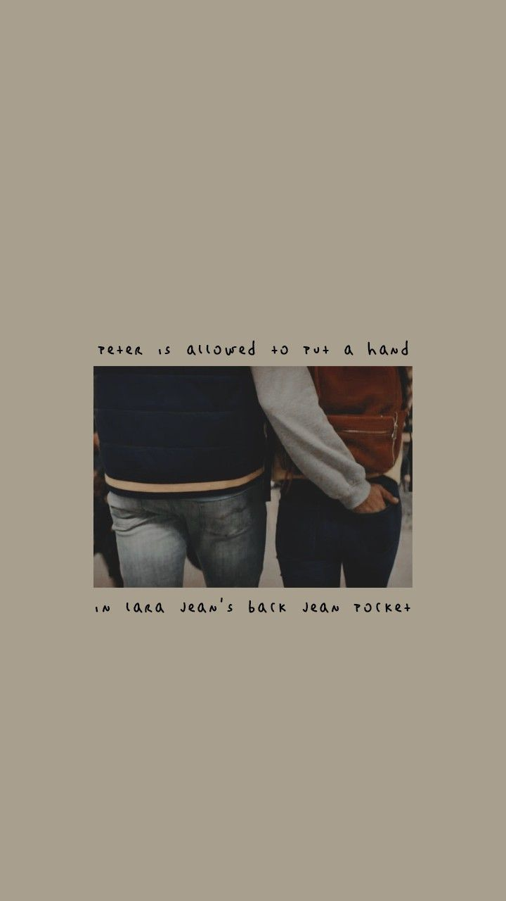 Tumblr Wallpapers - Peter is allowed to put a hand in Lara Jean's back jean pocket. #WallpaperTumblraestheticgirl #WallpaperTumblraestheticpastel #WallpaperTumblrbackgrounds #WallpaperTumblrdisney #WallpaperTumblrmasculino #wallpapertumblrriverdale