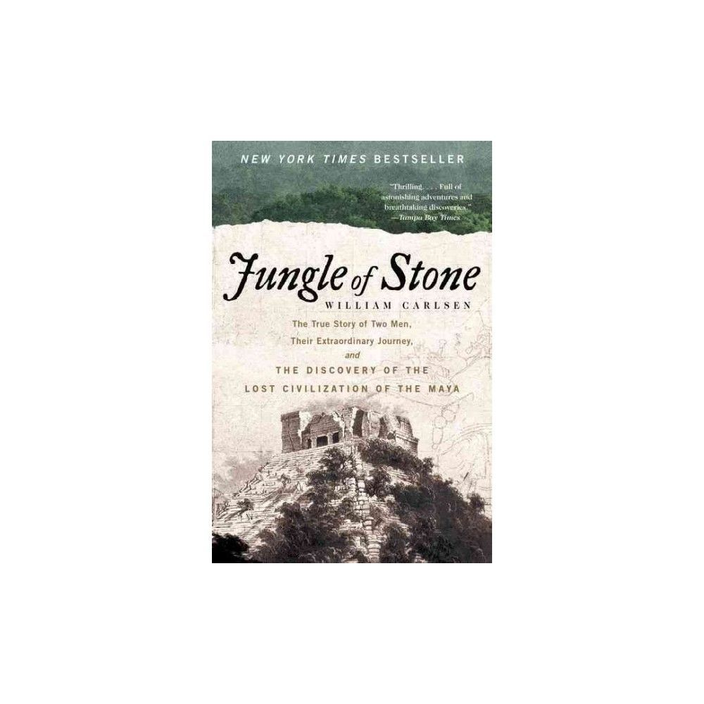 Jungle of Stone : The True Story of Two Men, Their Extraordinary Journey, and the Discovery of the Lost