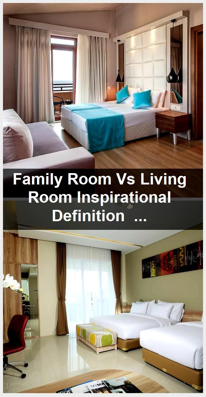 Family Room Vs Living Room Inspirational Definition Of Adjoining Hotel Rooms Adjoining De In 2020 Hotels Room Room Family Room
