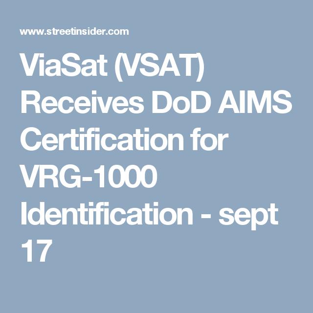 Viasat Vsat Receives Dod Aims Certification For Vrg 1000