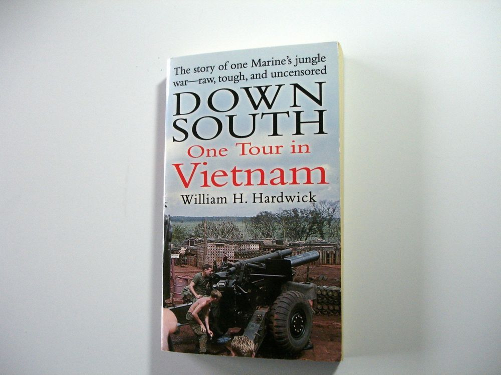 NEW Down South : One Tour in Vietnam by Hardwick, William H.. Paperback